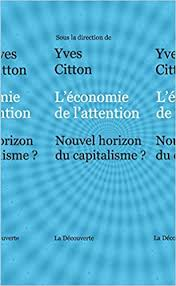 miniature - L'économie de l'attention, Nouvel horizon du capitalisme ? Sous la direction d'Yves Citton, éditions de La Découverte