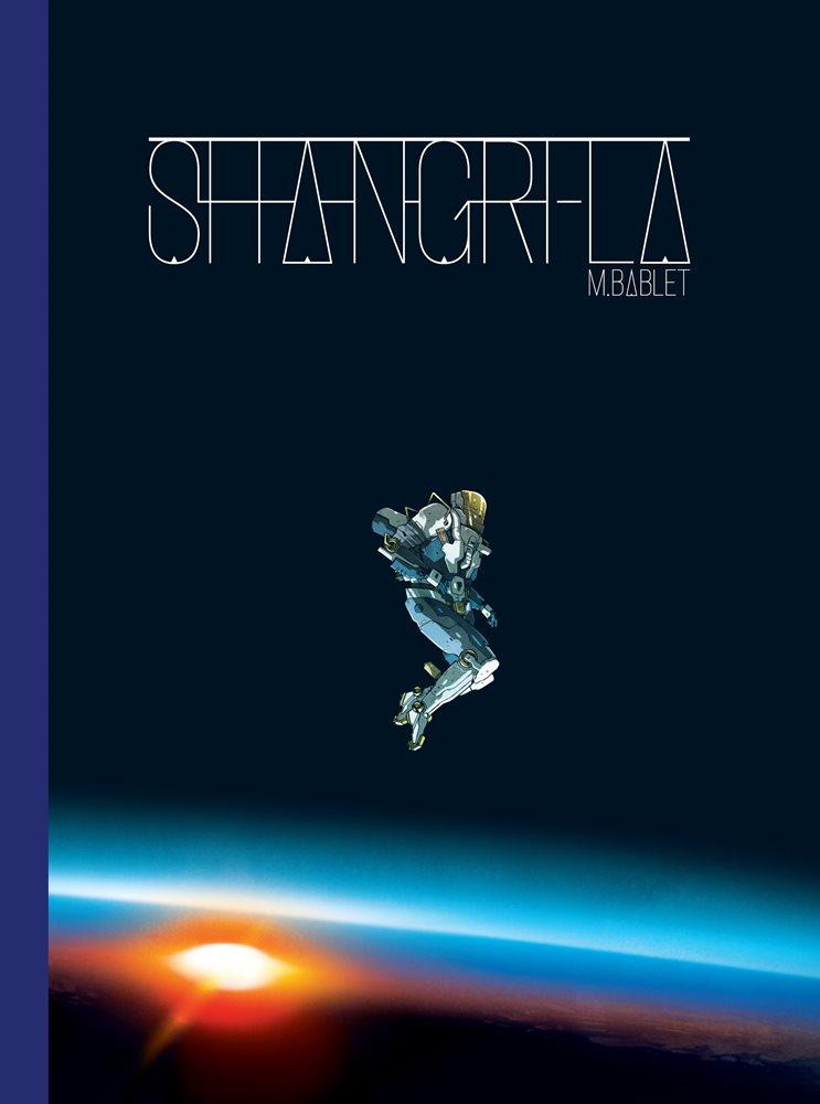 Couverture de la BD Shangri-La. On voit un⋅e astronaute flotter loin au-dessus d'une planète, sur un fond noir.
